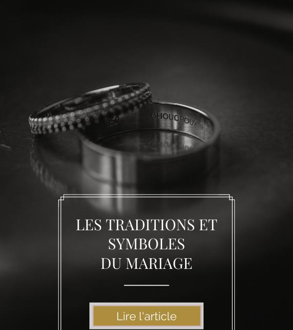 LES TRADITIONS ET SYMBOLES DU MARIAGE