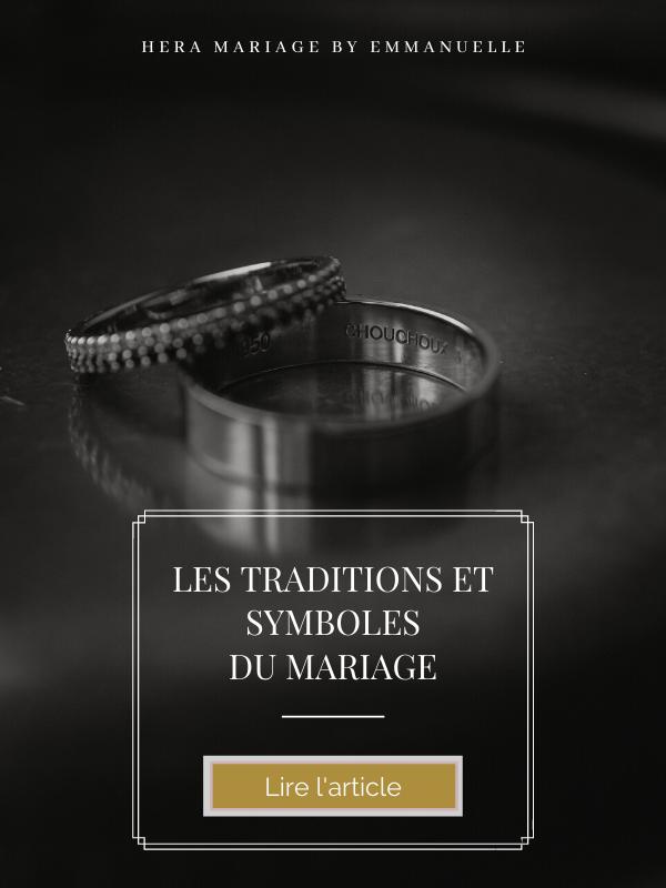 Les traditions et symboles du mariage : Article de blog mariage - Hera Mariage Wedding Planner - Auvergne - Puy de Dôme - Clermont-Ferrand - Allier - Haute-Loire - Cantal
