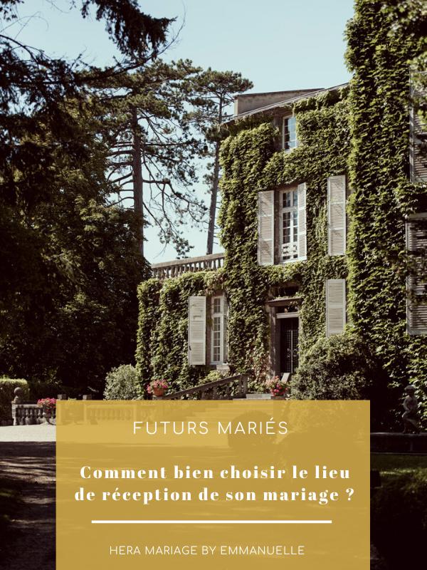 Comment bien choisir son lieu de réception de mariage : Article de blog mariage - Hera Mariage Wedding Planner - Auvergne - Puy de Dôme - Clermont-Ferrand - Allier - Haute-Loire - Cantal