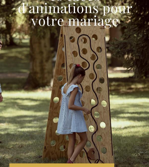 10 IDÉES D'ANIMATIONS POUR VOTRE MARIAGE