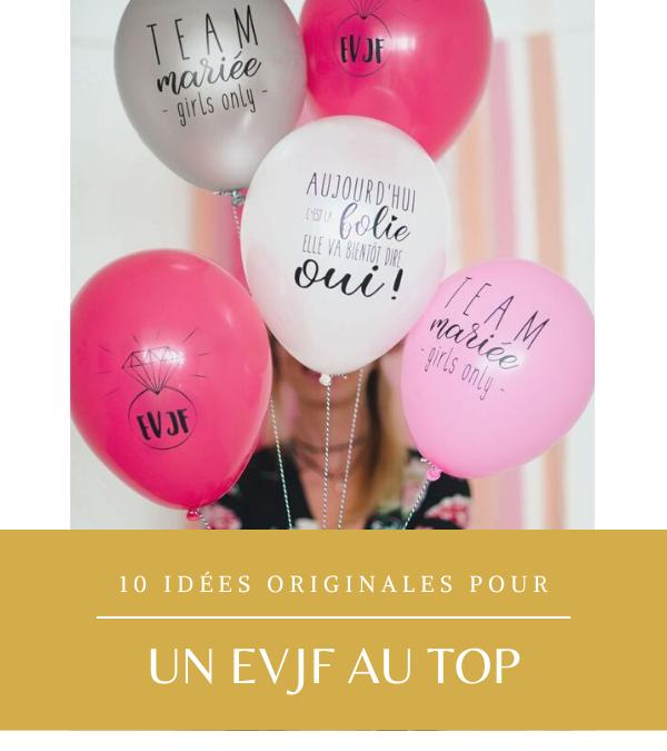 10 IDÉES POUR UN EVJF AU TOP !